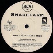 Snakefarm - This Train That I Ride