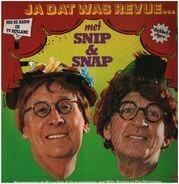 Snip & Snap - Ja Dat Was Revue...