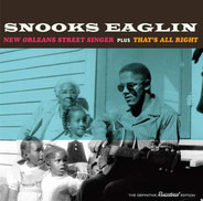 Snooks Eaglin - New Orleans Street Singer Plus That's All Right