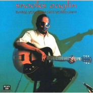Snooks Eaglin - Baby, You Can Get Your Gun!