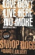 Snoop Dogg - Love Don't Live Here No More: