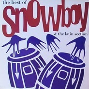 Snowboy - The Best Of Snowboy & The Latin Section
