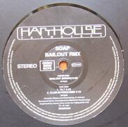 Soap - Bailout (Remix)
