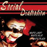 Social Distortion - White Light, White Heat, White Trash