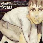 Soft Cell - Where The Heart Is