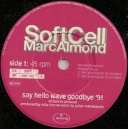Soft Cell , Marc Almond - Say Hello Wave Goodbye '91
