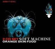 Soft Machine - Orange Skin Food