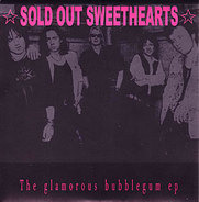 Sold Out Sweethearts - The Glamorous Bubblegum Ep