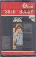 'Solo' Bobby - 'Solo' Bobby