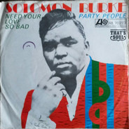 Solomon Burke - Need Your Love So Bad / Party People