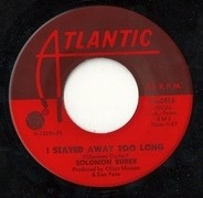 Solomon Burke - I Stayed Away Too Long / Take Me (Just As I Am)