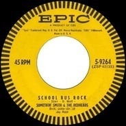 Somethin' Smith & The Redheads - School Bus Rock / I Thank You Mr. Moon