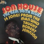 Son House - The Real Delta Blues (14 Songs From The Man Who Taught Robert Johnson)