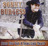 Sonny Burgess - Have You Got A Song Like That?