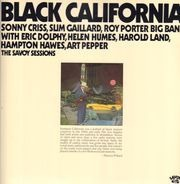 Sonny Criss / Slim Gaillard / Eric Dolphy / Helen Humes / Art Pepper / a.o. - Black California (The Savoy Sessions)