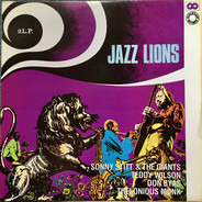 Sonny Stitt & The Giants , Teddy Wilson , Don Byas , Thelonious Monk - Jazz Lions