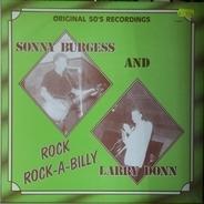 Sonny Burgess / Larry Donn - Rock-Rock-A-Billy