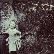Soul Asylum - Let Your Dim Light Shine