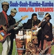Soulful Dynamics - Saah-Saah-Kumba-Kumba / All together