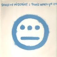 Souls Of Mischief - that's when ya lost