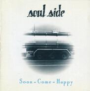 Soulside - Soon-Come-Happy