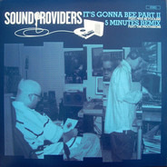 Sound Providers - It's Gonna Bee Part II / 5 Minutes (Remix)