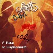South - A Place In Displacement