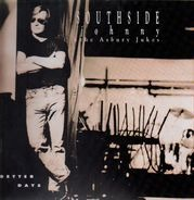 Southside Johnny & The Asbury Jukes - Better Days