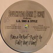 Southsyde Conn X Shun - Raize Da Roof - Push It Up (Call It What U Want)