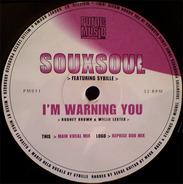 Souxsoul - I'm Warning You