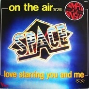 Space - On The Air / Love Starring At You And Me
