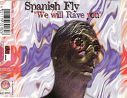 Spanish Fly - We Will Rave You