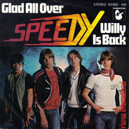 Speedy - Glad All Over / Willy Is Back