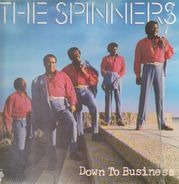 Spinners - Down to Business