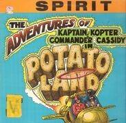 Spirit - The Adventures Of Kaptain Kopter & Commander Cassidy In Potato Land