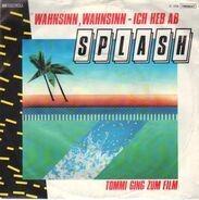 Splash - Wahnsinn, Wahnsinn - Ich Heb Ab