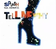 Splash Feat. Asher D - Tell Me Why