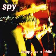 Spy - Happy As A Child