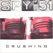 Spy '51 - Crushing