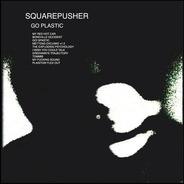 Squarepusher - Go Plastic
