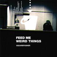 Squarepusher - Feed Me Weird Things
