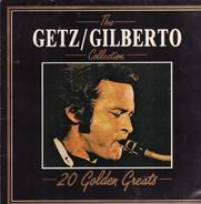 Stan Getz , João Gilberto and Astrud Gilberto - The Getz / Gilberto Collection - 20 Golden Greats