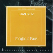 Stan Getz - Tonight In Paris