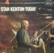 Stan Kenton And His Orchestra - Stan Kenton Today: Recorded Live In London