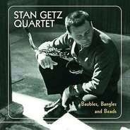 Stan Getz - BAUBLES, BANGLES & BEADS