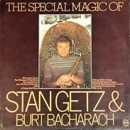 Stan Getz - The Special Magic Of Stan Getz & Burt Bacharach