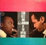 Stan Getz And J.J. Johnson - At The Opera House