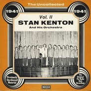 Stan Kenton And His Orchestra - The Uncollected - Vol. 2 - 1941