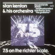 Stan Kenton And His Orchestra - 7.5 on the Richter Scale