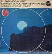 Stanley Black And His Piano With Latin American Rhythm - Cuban Moonlight